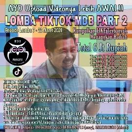 Segera, Lomba Tik Tok MDB Part 2. Total Hadiah Rp 6 Juta